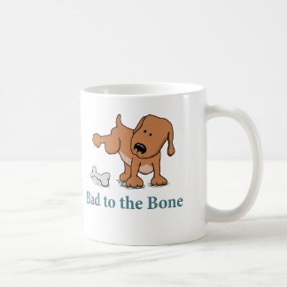 Funny Bad to the Bone Dog Coffee Mug