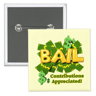 Funny Bail Money T-shirts Gifts Button