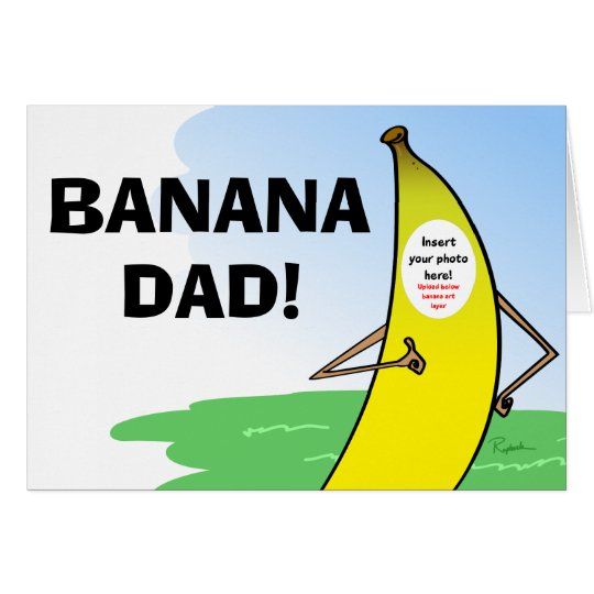 Funny Banana Fathers Day Card, Insert Dad Photo Card