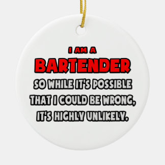 Funny Bartender .. Doubt It Ceramic Ornament