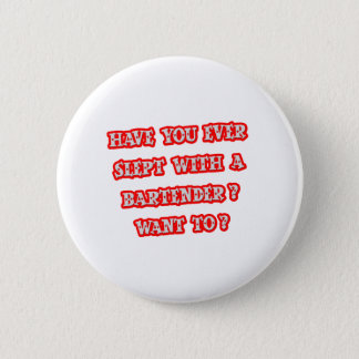 Funny Bartender Pick-Up Line 2 Inch Round Button