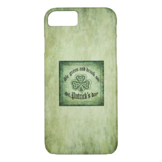 "Funny ""be green and drink on"" Irish lucky shamrock iPhone 8/7 Case"