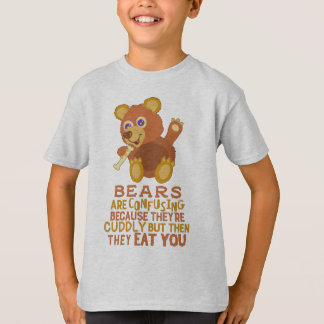 Funny Bear Cuddly Then They Eat You Animal Humor T-Shirt
