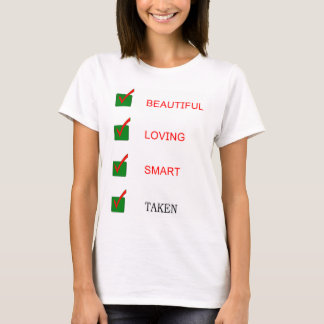 Funny beautiful loving smart taken girlfriend T-Shirt