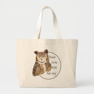 Funny Because I'm the Mom with Attitude Owl Large Tote Bag