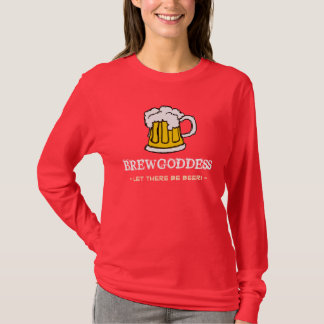 Funny Beer Brewer Beergoddess - Let there be BEER! T-Shirt
