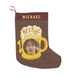 Funny Beer Me Drinking Humor | Custom Name Photo Small Christmas Stocking