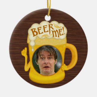 Funny Beer Me Drinking Humor   Personalized Photo Ceramic Ornament