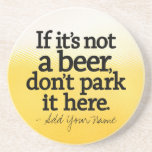 Funny Beer Quote - Make it Yours -