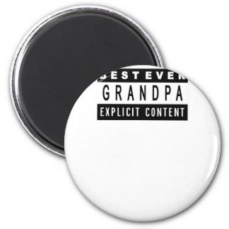 Funny Best Grandpa Ever T-Shirt Perfect Gift Magnet