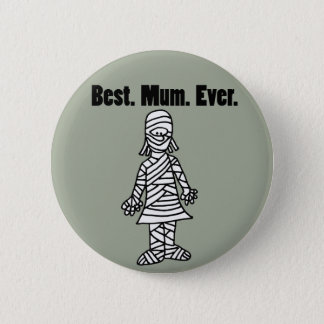 Funny Best Mom Ever Mummy Pun Cartoon 2 Inch Round Button