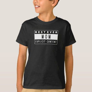 Funny Best Mom Ever T-Shirt Perfect Gift