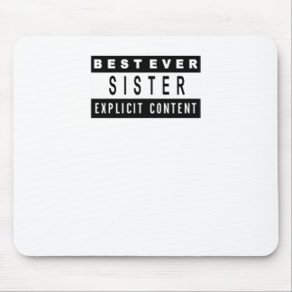 Funny Best Sister Ever T-Shirt Perfect Gift Mouse Pad