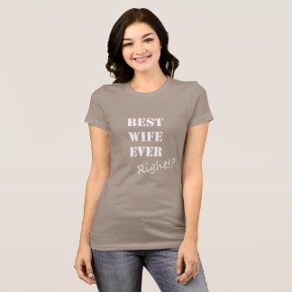 Funny Best Wife Ever Shirt