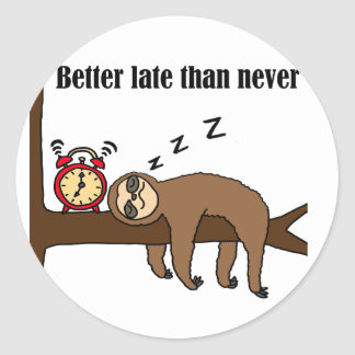 Funny Better Late than Never Sloth Round Sticker