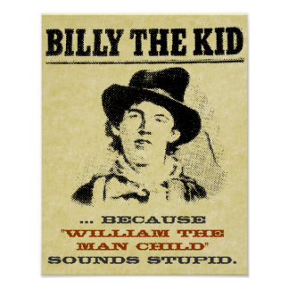 "Funny Billy the Kid ""Wanted"" Poster"