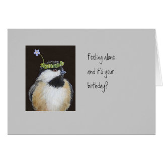 Funny bird birthday card with chickadees