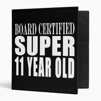 Funny Birthday B. Certified Super Eleven Year Old 3 Ring Binder