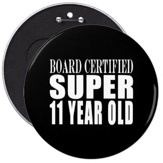 Funny Birthday B Certified Super Eleven Year Old Pinback Buttons