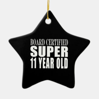 Funny Birthday B. Certified Super Eleven Year Old Ceramic Star Ornament