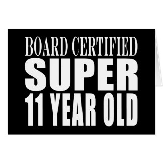 Funny Birthday B. Certified Super Eleven Year Old Greeting Card