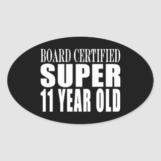 Funny Birthday B. Certified Super Eleven Year Old Oval Sticker