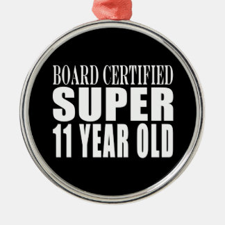 Funny Birthday B. Certified Super Eleven Year Old Silver-Colored Round Ornament