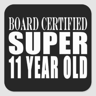 Funny Birthday B. Certified Super Eleven Year Old Square Sticker