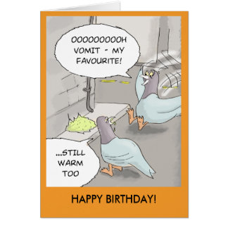 Funny Birthday Card: Pigeon sick Card