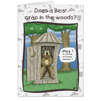 Funny Birthday Cards: Bear in the Woods Card
