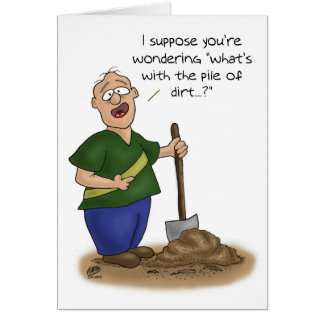 Funny Birthday Cards: Older than Dirt Greeting Card