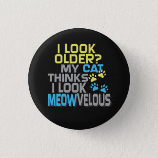 Funny Birthday - CAT Slogan 1 Inch Round Button