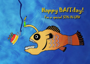 Funny Birthday For Son In Law Anglerfish Baitday Card