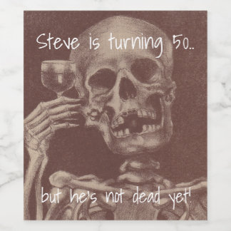 Funny Birthday Humor Skeleton Toasts Wine Labels