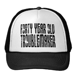Funny Birthdays Forty Year Old Troublemaker Trucker Hats