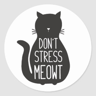 Funny Black Cat Don't Stress Meowt Classic Round Sticker