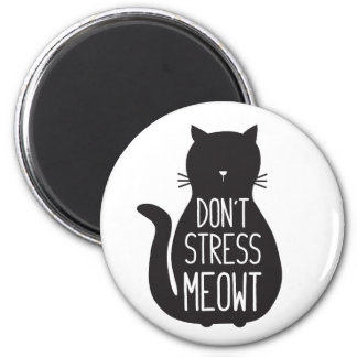 Funny Black Cat Don't Stress Meowt Magnet
