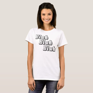 Funny Blah Blah Blah T-Shirt