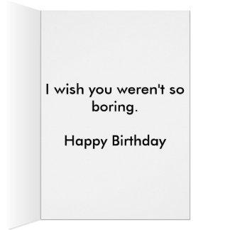 Funny Boring Friend Birthday Card