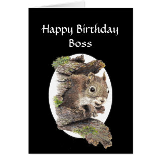 Funny Boss Birthday, Sense of Humor, Squirrel Greeting Card