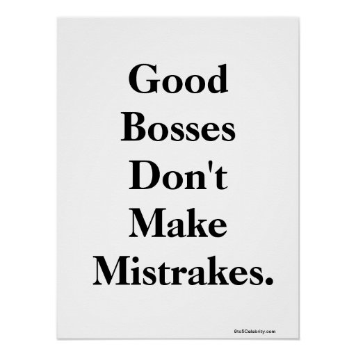 Funny Boss Misquote and Witty Words of  Wisdom Poster