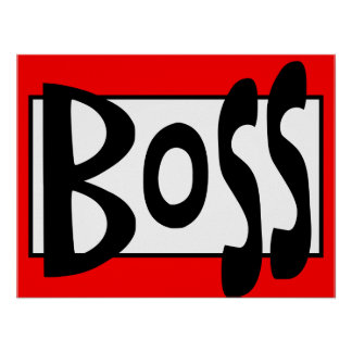 funny boss sign poster