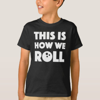 funny bowling pun shirt this is how we roll
