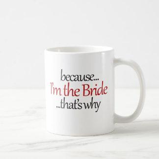 Funny Bride to Be is sassy bridezilla humor Coffee Mug