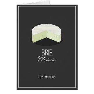 Funny Brie Mine Valentine Love Cheese Card