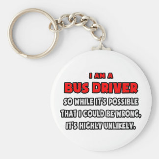Funny Bus Driver .. Highly Unlikely Key Chain