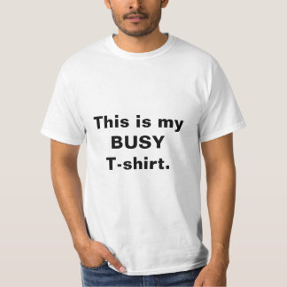 """Funny """"Busy T-shirt"""" Quote Men's Tee"""