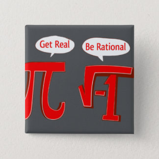 "Funny Button ""Get Real - Be Rational"""