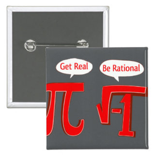 """Funny Button """"Get Real - Be Rational"""""""