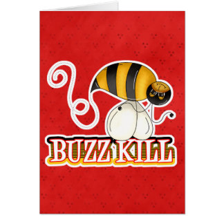 Funny Buzz Kill Bee Card
